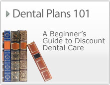 Dental Plans 101 - A beginner's guide to discount dental care